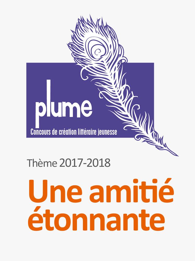Thème du concours littéraire Plume 2017-2018: Une amitié étonnante