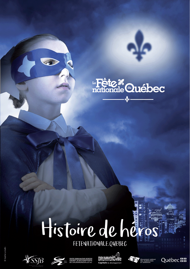 Fête nationale du Québec, édition 2018: Histoire de héros