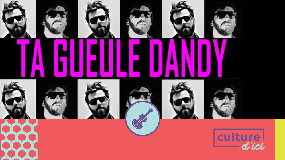 Ta gueule Dandy à 20h
