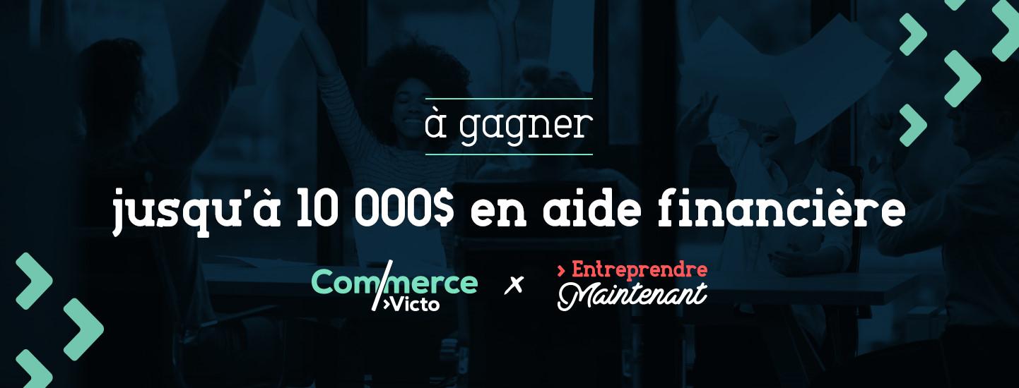 10,000$ à gagner avec le concours Entreprendre maintenant