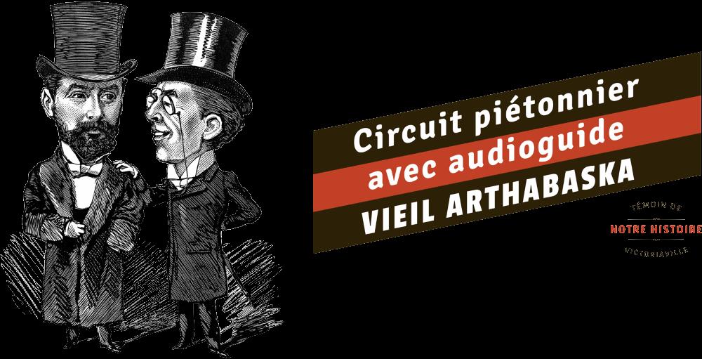 Circuit piétonnier avec audioguide du Vieil-Arthabaska