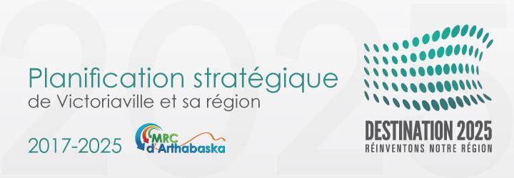 Planification stratégique 2017-2025 de la MRC d'Arthabaska