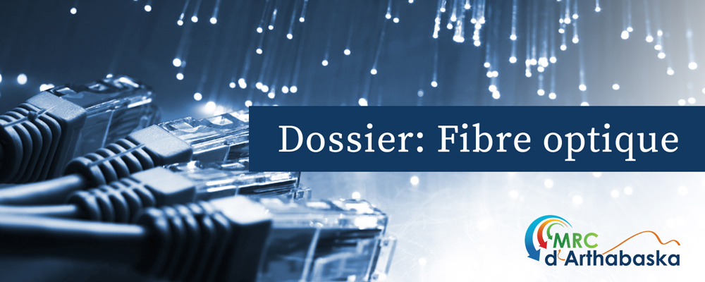 Projet collectif de fibres optiques: La MRC d'Arthabaska peut maintenant aller de l'avant